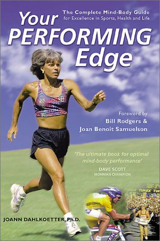 Your Performing Edge: The Complete Mind-Body Guide: Dahlkoetter, JoAnn