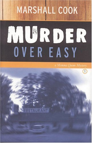 Murder Over Easy (Monona Quinn Mystery, 1) (0970409869) by Marshall Cook