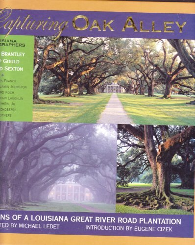 9780970410627: Capturing Oak Alley: Visions of a Louisiana Great River Road Plantation