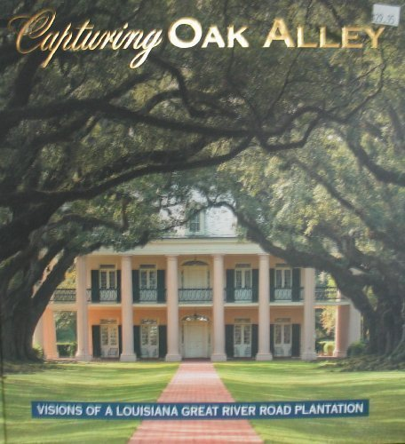 Capturing Oak Alley: Oak Alley Foundation