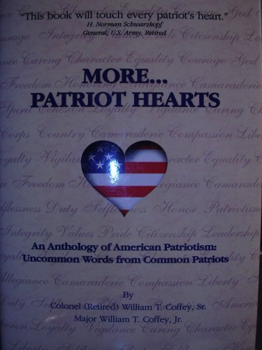 More.Patriot Hearts: An Anthology of American Patriotism: Uncommon Words from Common Patriots: Jr. ...