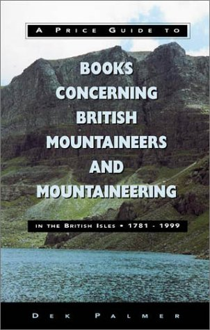 9780970414304: A Price Guide to Books Concerning British Mountaineers and Mountaineering in the British Isles 1781-1999 (Mountaineering Book Price Guides)