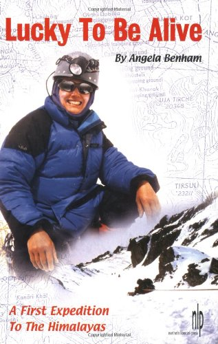 9780970414366: Lucky To Be Alive: A First Expedition To The Himalayas