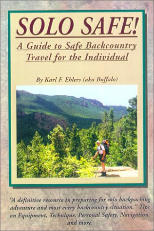 9780970415103: SOLO SAFE! A Guide To Safe Backcountry Travel For The Individual