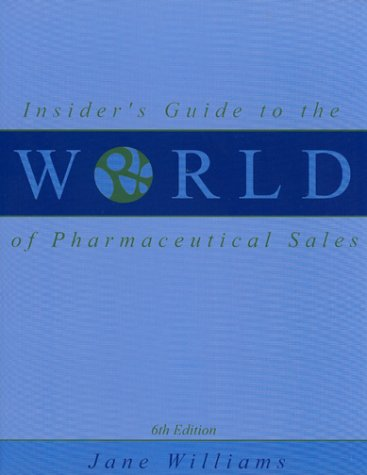 9780970415356: Insider's Guide to the World of Pharmaceutical Sales (6th Edition)