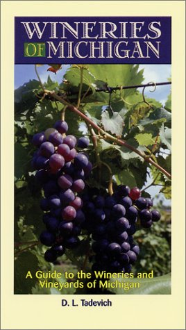 9780970415417: Wineries of Michigan: A Guide to the Wineries & Vineyards of Michigan