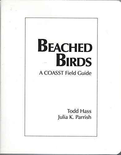 Beached Birds A COASST Field Guide: Hass, Todd; Parrish, Julia K.