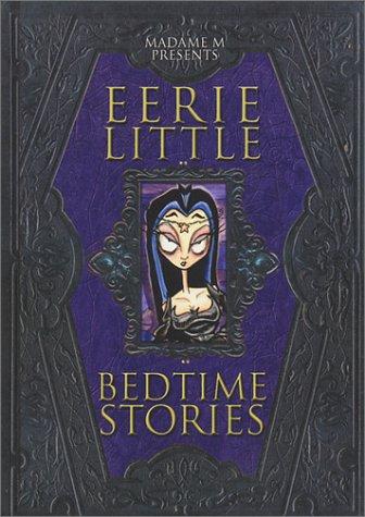 Madame M Presents Eerie Little Bedtime Stories: Chris Moeller Masel