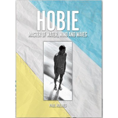 9780970422897: Hobie Master of Water, Wind and Waves
