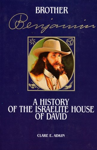 9780970423009: Brother Benjamin: A history of the Israelite House of David
