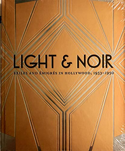 9780970429551: LIGHT & NOIR: Exiles and Emigres in Hollywood, 1933-1950