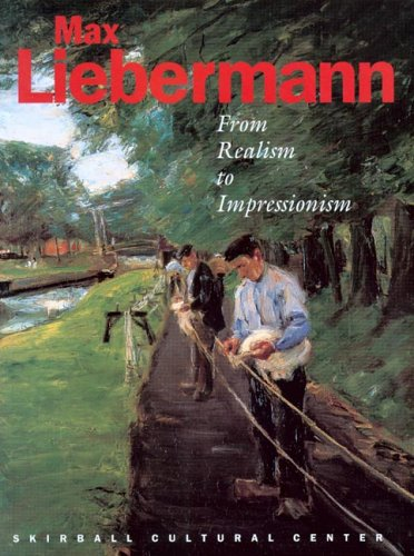 9780970429568: Max Liebermann: From Realism to Impressionism