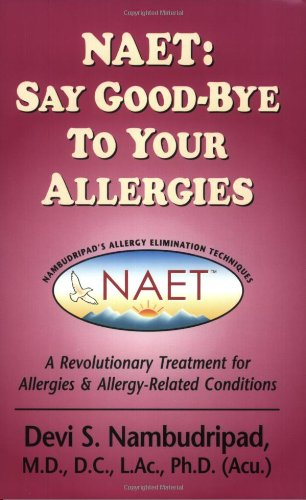 9780970434432: NAET: Say Good-Bye to Your Allergies