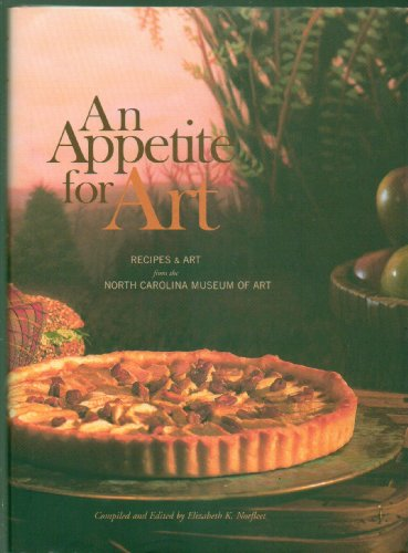 Appetite for Art: Recipes and Art from the North Carolina Museum of Art: Norfleet, Elizabeth K.