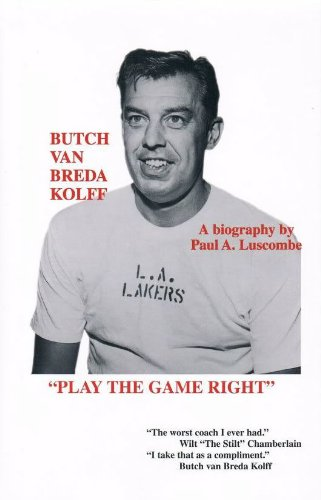 Play the Game Right: The Biography of Butch Van Breda Kolff. Signed