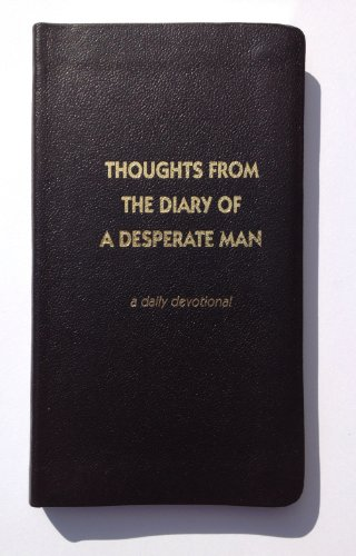 9780970437419: Thoughts From the Diary of a Desperate Man, a Daily Devotional