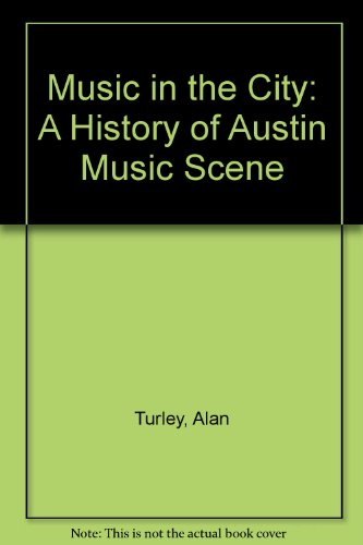 9780970438003: Music in the City: A History of Austin Music Scene