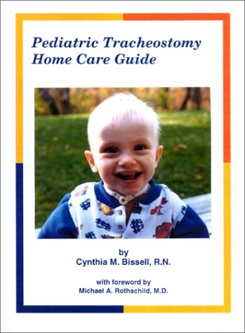 9780970438508: Pediatric Tracheostomy Home Care Guide