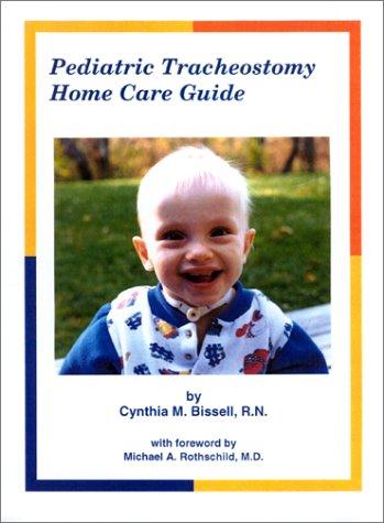 9780970438508: Pediatric Tracheostomy Home Care Guide