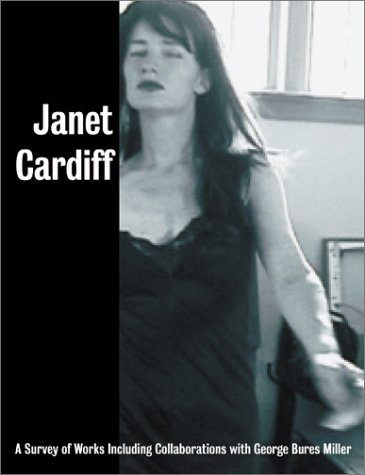 9780970442833: Janet Cardiff: A Survey of Works, with George Bures Miller