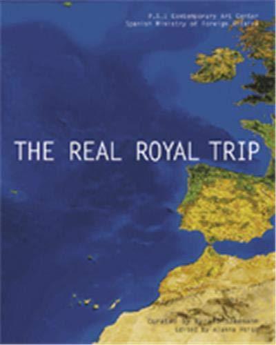 Real Royal Trip/El Real Viaje Real, The: Juan Vincente Herrera;