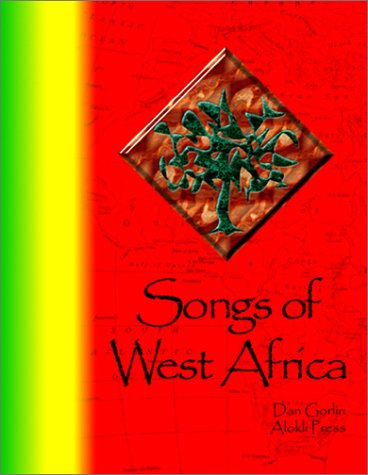 9780970443908: Songs of West Africa: A Collection of over 80 Traditional West African Folk Songs and Chants in 6 Languages with Translations, Annotations