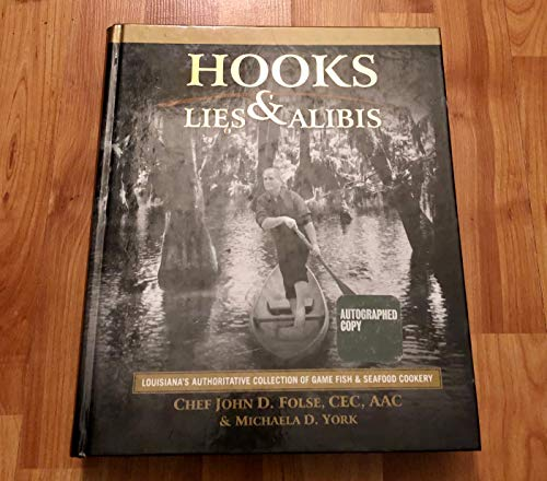 9780970445759: Hooks, Lies & Alibis: Louisiana's Authoritative Collection of Game Fish & Seafood Cookery