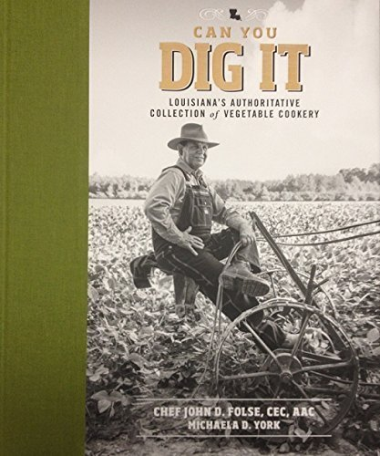 9780970445797: Can You Dig It - Louisiana's Authoritative Collection of Vegetable Cookery