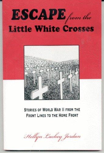 Escape from the little white crosses: Stories: Hellyn Lackey Jordan
