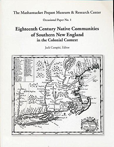 9780970448910: Eighteenth Century Native Communities of Southern New England in the Colonial Context (Mashantucket Pequot Museum & Research Center Occasional Paper No. 1)