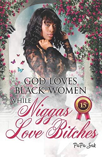 9780970449528: God Loves Blackwomen While NIggas Love Bitches
