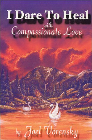 9780970451095: I Dare to Heal: With Compassionate Love