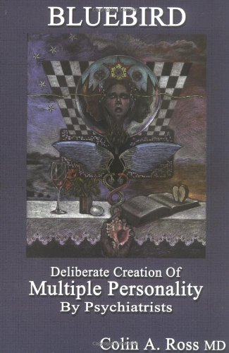 9780970452511: Bluebird: Deliberate Creation of Multiple Personality by Psychiatrists