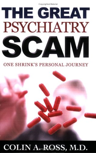 9780970452528: The Great Psychiatry Scam: One Shrink's Personal Journey