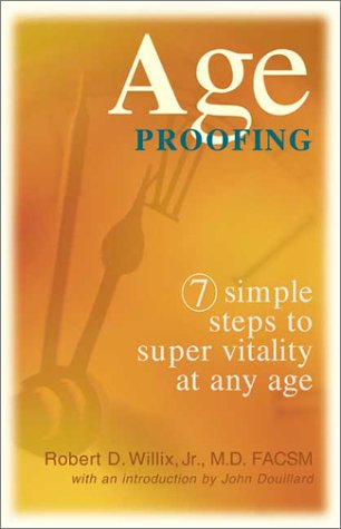 9780970460110: Age Proofing: 7 Simple Steps to Super Vitality at Any Age