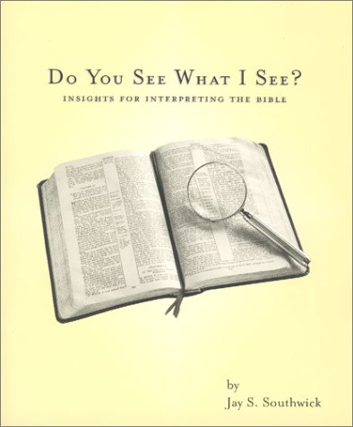 9780970460400: Do You See What I See?: Insights for Interpreting the Bible