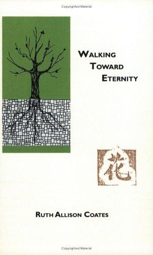 9780970460448: Walking Toward Eternity