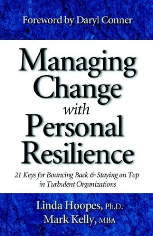 Managing Change with Personal Resilience: 21 Keys: Mark Kelly, Linda