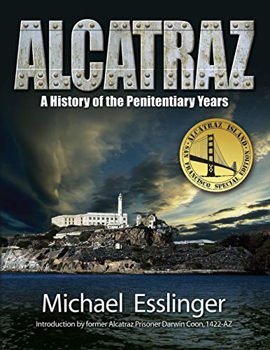 Alcatraz : A History of the Penitentiary Years