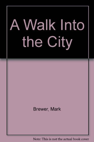A Walk Into the City Discovering the Principles of the New Relationships Between Urban and Suburban Churches -2000 publication. (0970461909) by Mark Brewer