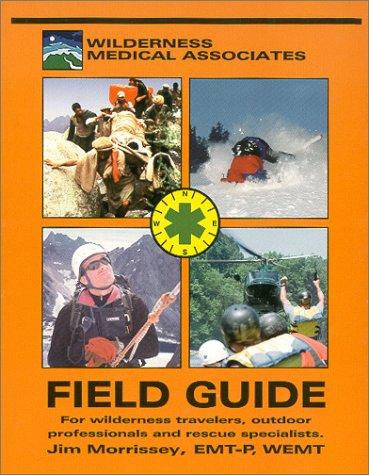 9780970464606: The Field Guide of Wilderness & Rescue Medicine