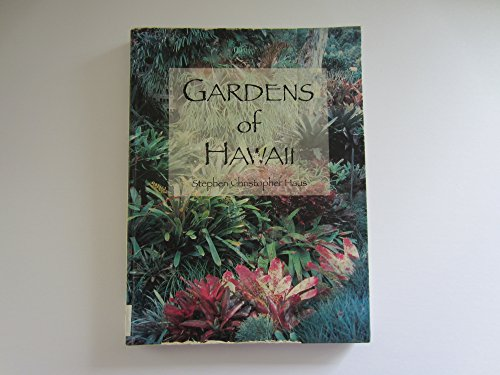 Gardens of Hawaii: Haus, Stephen Christopher