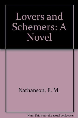 9780970466211: Lovers and Schemers: A Novel