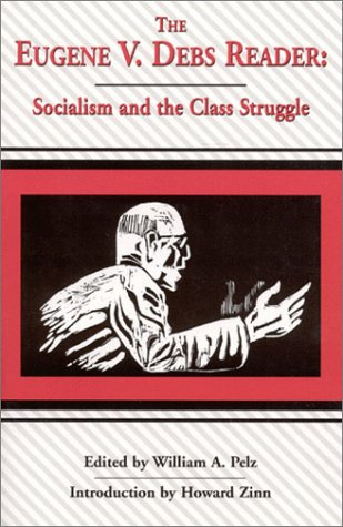 9780970466907: Eugene V. Debs Reader: Socialism and the Class Struggle