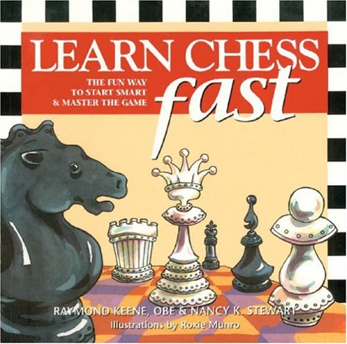 9780970472946: Learn Chess Fast: The Fun Way to Start Smart & Master the Game