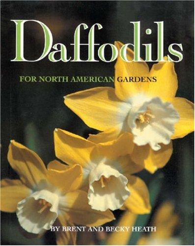 9780970472977: Daffodils: For North American Gardens (Gardening Flowers)
