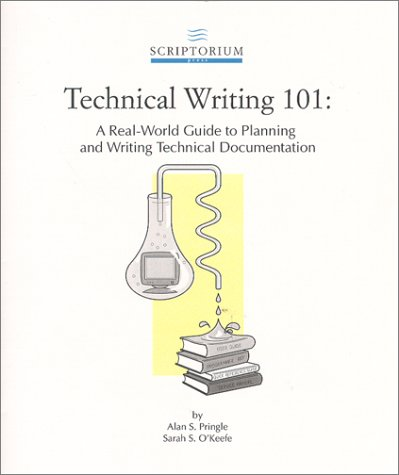 9780970473301: Technical Writing 101 : A Real-World Guide to Planning and Writing Technical Documentation
