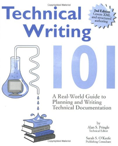 9780970473325: Technical Writing 101: A Real-World Guide to Planning and Writing Technical Documentation, Second Edition