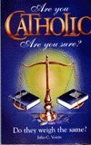 Are You Catholic: Are You Sure?: Julio C Voirin