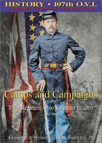 9780970476005: Camps and Campaigns of the 107th Regiment Ohio Volunteer Infantry 1862-1865